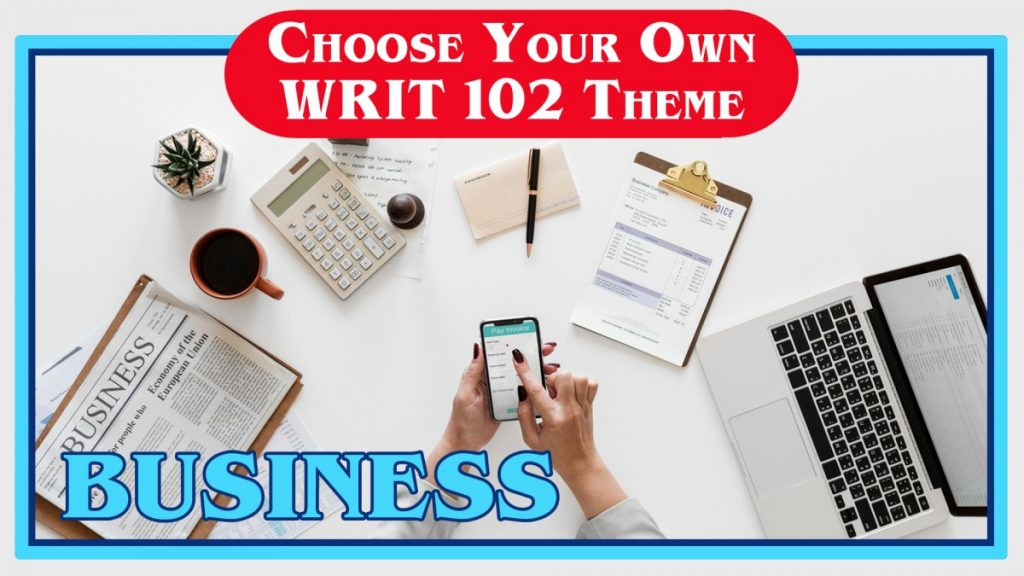 WRIT 102 Business Theme