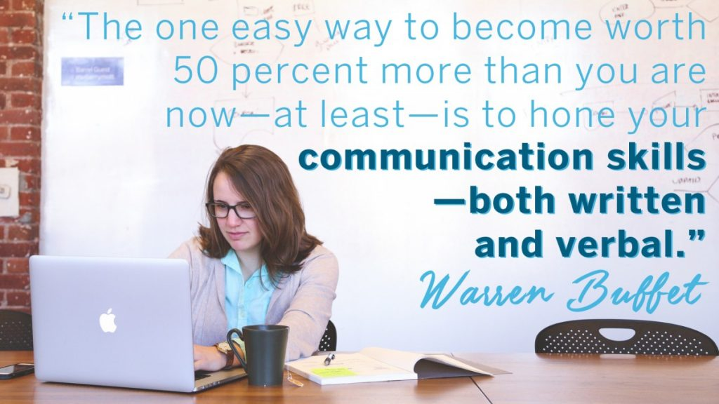 The one easy way to become worth 50% than you are now at least is to hone your communication skills-- both written and verbal, quote by Warren Buffet. A female student sitting at a desk with a laptop and an open textbook