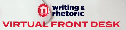 Writing & Rhetoric virtual front desk.